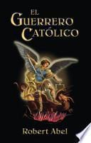 El Guerrero Catolico: Spanish Version of the Catholic Warrior