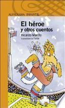 El Heroe y Otros Cuentos