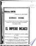 El imperio incaico (breve esquema de su organización económica, política y social.)