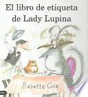 El libro de etiqueta de Lady Lupina