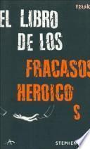 El libro de los fracasos heróicos
