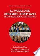 El modelo de desarrollo peruano en la integración al Asia-Pacífico