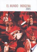 El Mundo Indigena 2005