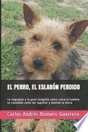 El Perro, El Eslabón Perdido