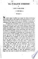 El Público curioso y lego hablador. Número 1. [A paper containing information relating to the volunteer companies raised in the province of Chalco in 1811.]