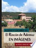EL RINCÓN DE ADEMUZ EN IMÁGENES: ALDEAS Y LUGARES (I)