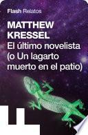 El último novelista (o un lagarto muerto en el patio)
