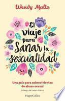 El Viaje para Sanar la Sexualidad (the Sexual Healing Journey - S