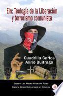 ElN: Teología de la Liberación y terrorismo comunista