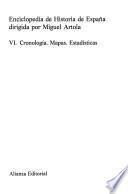 Enciclopedia de historia de España: Cronología. Mapas. Estadísticas