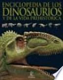 Enciclopedia de los dinosaurios y de la vida prehistórica