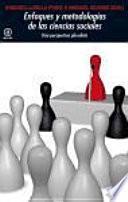 Enfoques y metodologías en las Ciencias Sociales