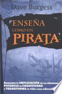 Ensea como un pirata / Teach Like a Pirate