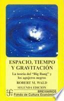 Espacio, tiempo y gravitación. La teoría del Big Bang y los agujeros negros