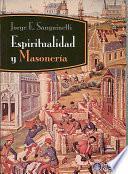 Espiritualidad y masoneria/ Spirituality and Freemasonry