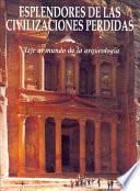 Esplendores de las civilizaciones perdidas