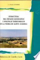 Estructura del espacio geográfico y políticas territoriales en la Tierra de Aliste (Zamora)