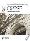 Estudios de la OCDE sobre Gobernanza Pública Avances en la Entidad Fiscalizadora Superior de Chile Reformas, Alcance e Impacto