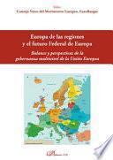 Europa de las regiones y el futuro Federal de Europa.Balance y perspectiva de la gobernanza multinivel de la Unión Europea