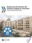 Evaluación de Impacto del Gobierno Digital en Colombia Hacia una Nueva Metodología