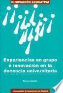 Experiencias en grupo e innovación en la docencia universitaria