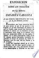 Exposicion sobre los derechos de la Señora Infanta Carlota a la Corona de España en falta de sus hermanos varones. [Signed: P. P. de A.]