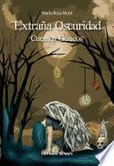 Extraña oscuridad, cuentos góticos