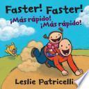 Faster! Faster!/Mas Rapido! Mas Rapido!
