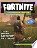 Fortnite. La guía definitiva de Battle Royale y otros juegos de supervivencia