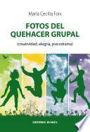 FOTOS DEL QUEHACER GRUPAL ( creatividad, alegría, psicodrama)