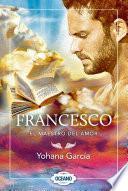 Francesco: El maestro del amor