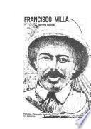 Francisco Villa, biografía ilustrada