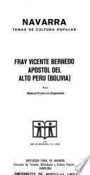Fray Vicente Bernedo Apostol del Alto Perú (Bolivia)