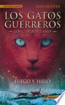 Fuego y hielo (Los Gatos Guerreros | Los Cuatro Clanes 2)