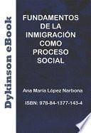 Fundamentos de la inmigración como proceso social.