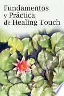 Fundamentos y Practica de Healing Touch