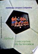 Fútbol: Conceptos de la Técnica