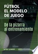 Fútbol el modelo de juego