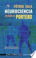 Fútbol sala. Neurociencia aplicada al portero