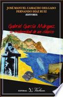 Gabriel García Márquez, la modernidad de un clásico