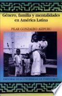 Género, familia y mentalidades en América Latina