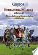 Genios de la Estrategia Militar, Volumen III