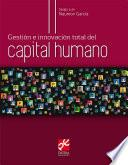 Gestión e innovación total del capital humano