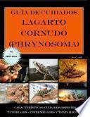 Guía de cuidados del lagarto cornudo (Phrynosoma) Versión full color