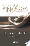 Guía completa de yin yoga : filosofía y práctica