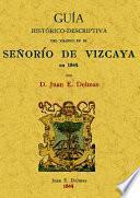 Guía histórico-descriptiva del viajero del Señorío de Vizcaya en 1864