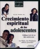 Guía para el crecimiento espiritual de los adolescentes