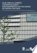 Guía para el diseño, construcción y mantenimiento de fachadas de piedra natural