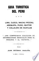 Guía turística del Perú: Lima, Cuzco, Machu Picchu, Arequipa, Puno, Iquitos y Callejón de Huaylas