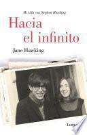 Hacia el infinito. Mi vida con Stephen Hawking